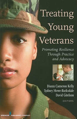 Treating Young Veterans By Kelly, Diann (EDT)/ Barksdale, Sydney (EDT)/ Gitelson, David (EDT)