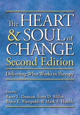 The Heart and Soul of Change By Duncan, Barry L. (EDT)/ Miller, Scott D. (EDT)/ Wampold, Bruce E. (EDT)/ Hubble, Mark A. (EDT)