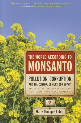 The World According to Monsanto By Robin, Marie-Monique