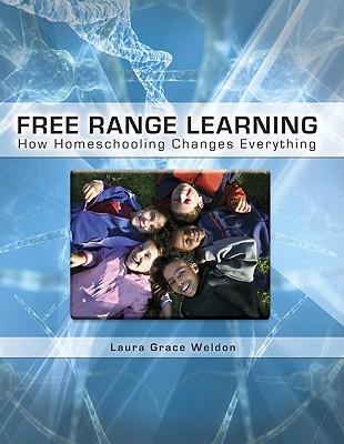 Free Range Learning By Weldon, Laura Grace